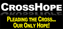 CrossHope - Pleading the Cross… Our Only Hope!